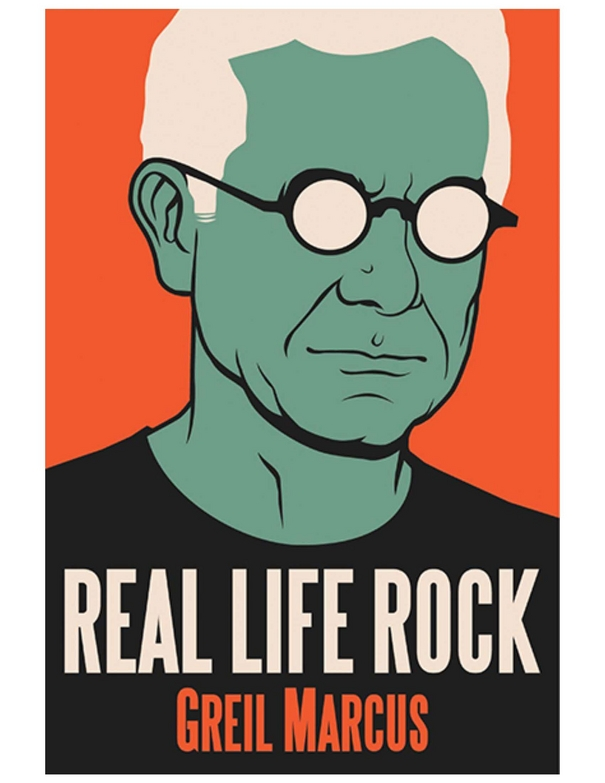Greil Marcus - Real Life Rock