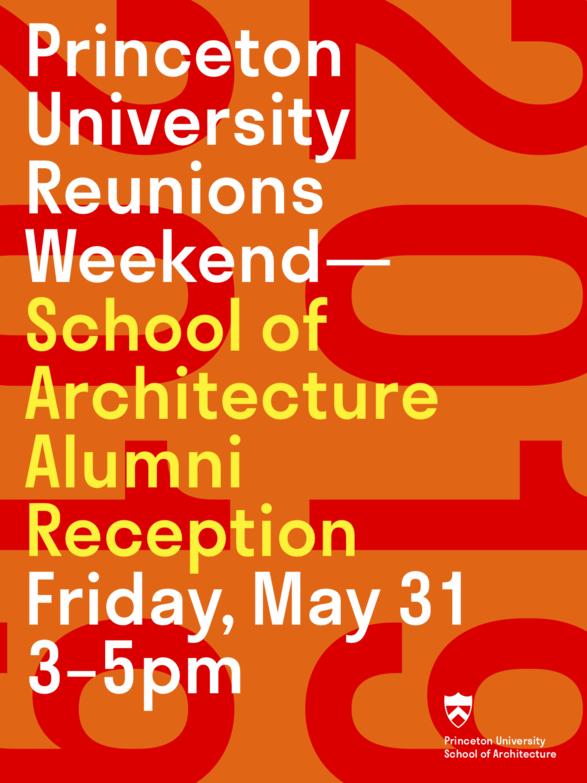 Princeton University Reunions Weekend -- SoA Alumni Reception